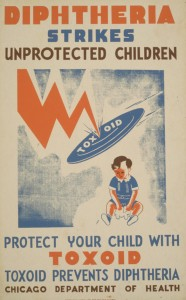 Diphtheria strikes unprotected children Protect your child with toxoid--Toxoid prevents diptheria : Chicago Department of Health.