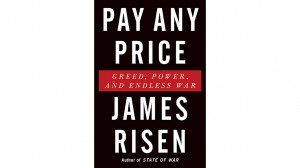 Pay Any Price by James Risen