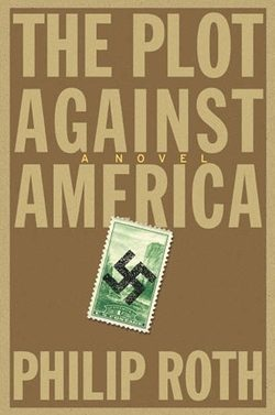 "The cover of Phillip Roth's ""The Plot Against America."" Photo by Flickr user Wolf Gang"