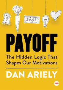 """Payoff"" by Dan Ariely"