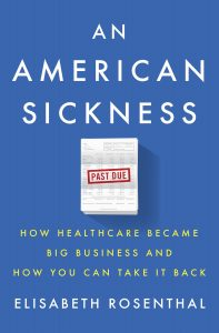 """An American Sickness"" by Elisabeth Rosenthal"