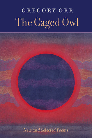 """The Caged Owl: New and Selected Poems"" Credit: Copper Canyon Press"