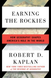 """Earning the Rockies,"" by Robert D. Kaplan. Courtesy: Random House"