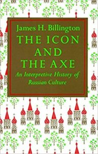 """The Icon and the Axe: An Interpretative History of Russian Culture"" by James H. Billington. Credit: Vintage"
