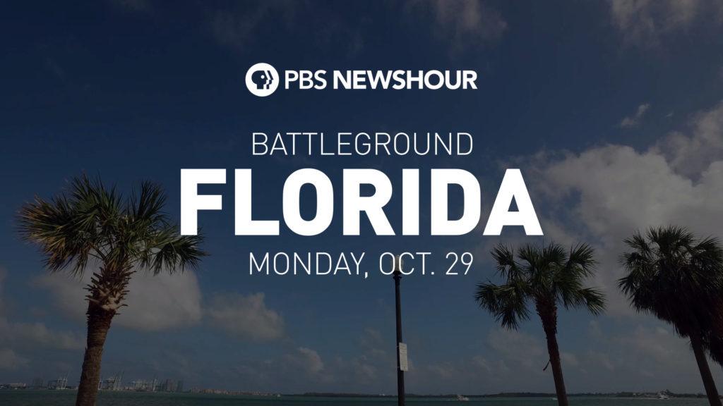 "PBS NewsHour to Present ""Battleground: Florida"" on Monday"