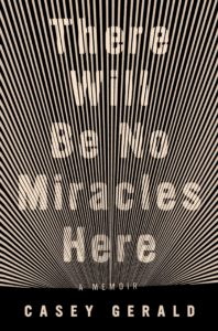 """""""There Will Be No Miracles Here,"""" by Casey Gerald. Credit: Penguin Random House."""