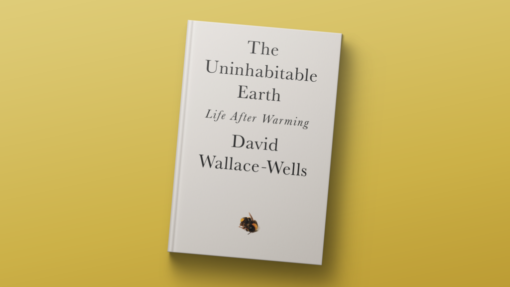 Read a chapter from 'The Uninhabitable Earth,' a dire warning on climate change