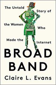 """Broad Band,"" by Claire L. Evans. Courtesy Portfolio"