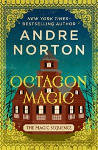 """Octagon Magic"" by Andre Norton. Credit: Open Road Media Teen & Tween"