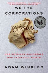 """We the Corporations"" by Adam Winkler"