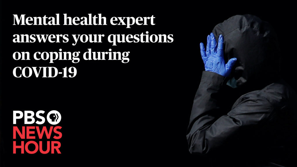 WATCH LIVE: Your questions about mental health in the midst of coronavirus, answered by an expert